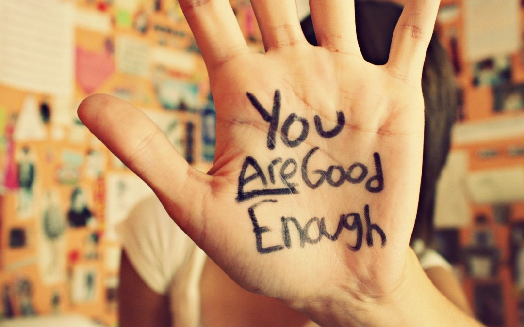 """You're Not Good Enough…"""
